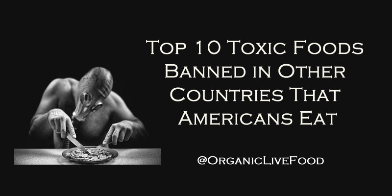 toxic-foods-banned-in-other-countries-that-Americans-eat